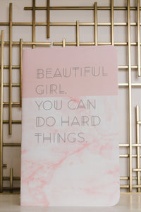 Beautiful Girl, You Can Do Hard Things Journal