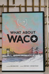 What About Waco Documentary