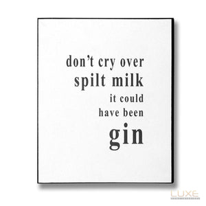 It Could Have Been Gin Plaque - LUXE Home Interiors
