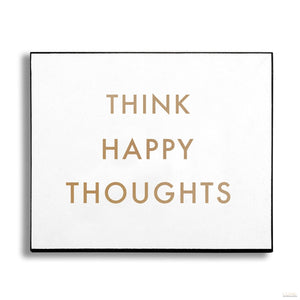 Think Happy Thoughts Gold Foil Plaque - LUXE Home Interiors