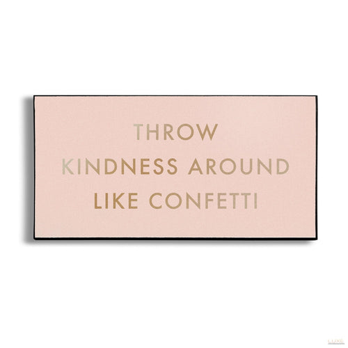 Throw Kindness Like Confetti Gold Foil Plaque - LUXE Home Interiors