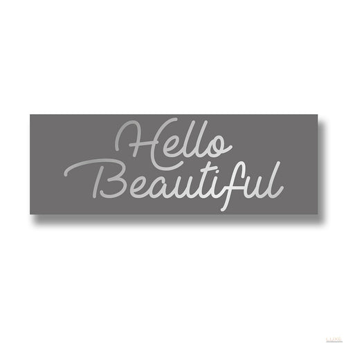 Hello Beautiful Silver Foil Plaque - LUXE Home Interiors