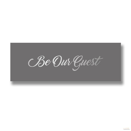 Be Our Guest Silver Foil Plaque - LUXE Home Interiors