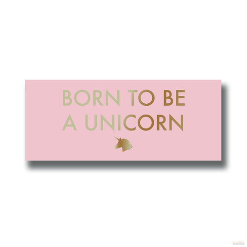 Born To Be A Unicorm Gold Foil Plaque - LUXE Home Interiors