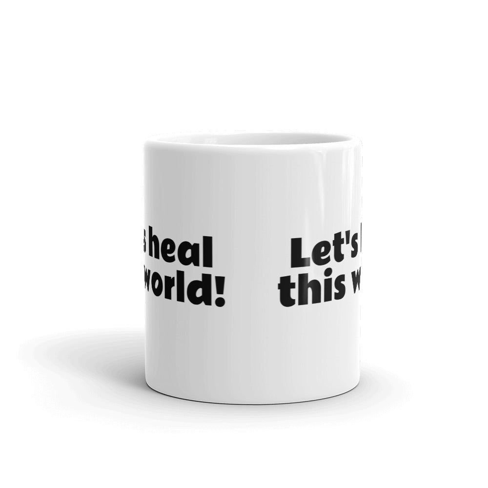 LET'S HEAL THIS WORLD Mug