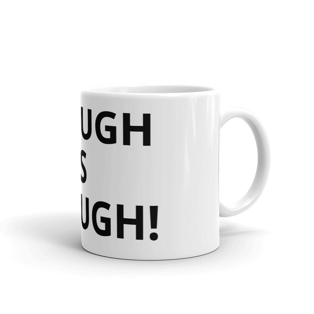 Enough is Enough Mug
