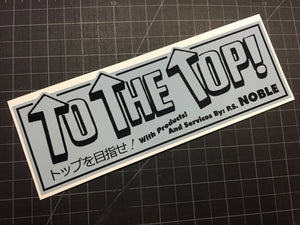 """To The Top"" Pro Shop Noble sticker gray and black"