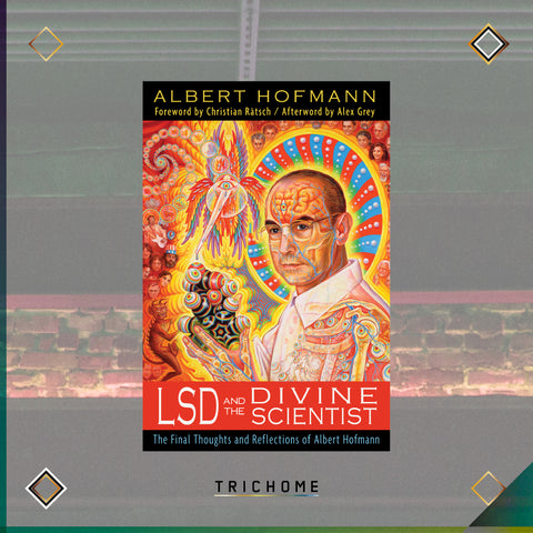 LSD and the Divine Scientist by Albert Hofmann