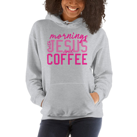 "Women's ""Mornings with Jesus and Coffee"" Hooded Sweatshirt"