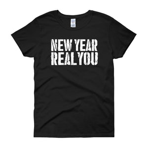 "Women's ""New Year Real You"" T-Shirt"