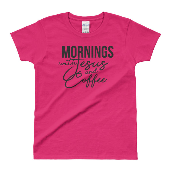 "Women's ""Mornings with Jesus and Coffee"" T-Shirt (Black Writing)"