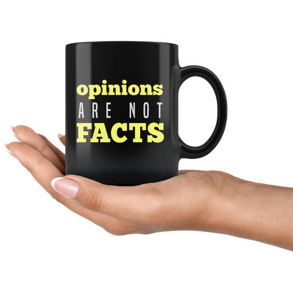 Opinions Are Not Facts Mug
