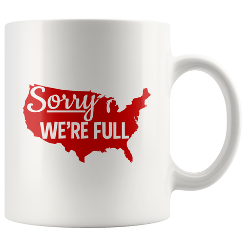 Sorry We're Full Mug
