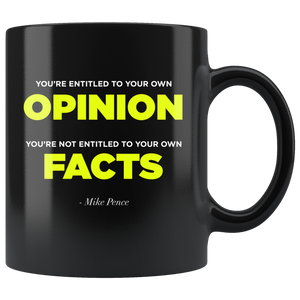 Opinions VS. Facts - Pence Quote Mug