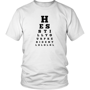 Still Your President Eye Chart - THE MAGA SHOP