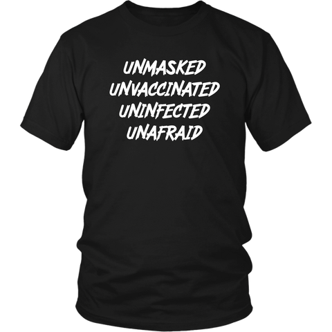 Unmasked Unvaccinated Uninfected Unafraid