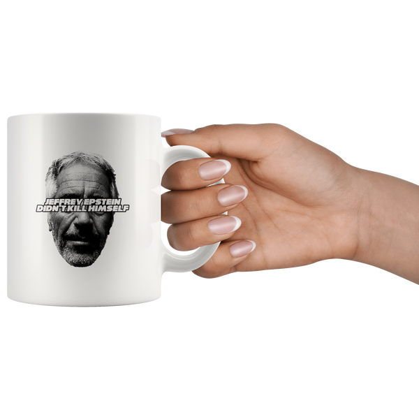 Jeffrey Epstein Didn't Kill Himself Mug