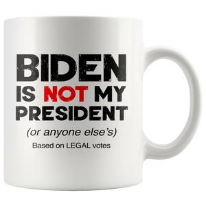 Biden is Not My President Mug