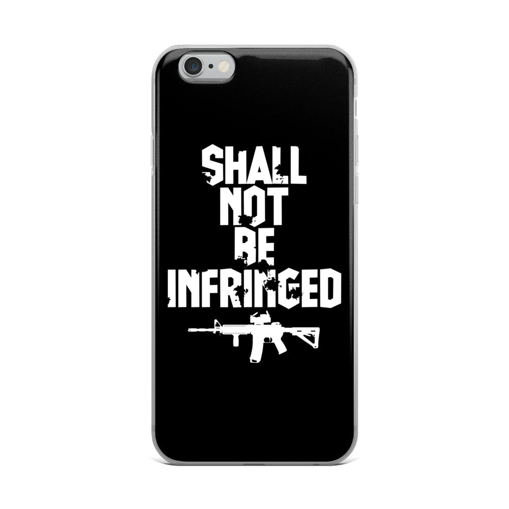 Shall Not Be Infringed iPhone Case