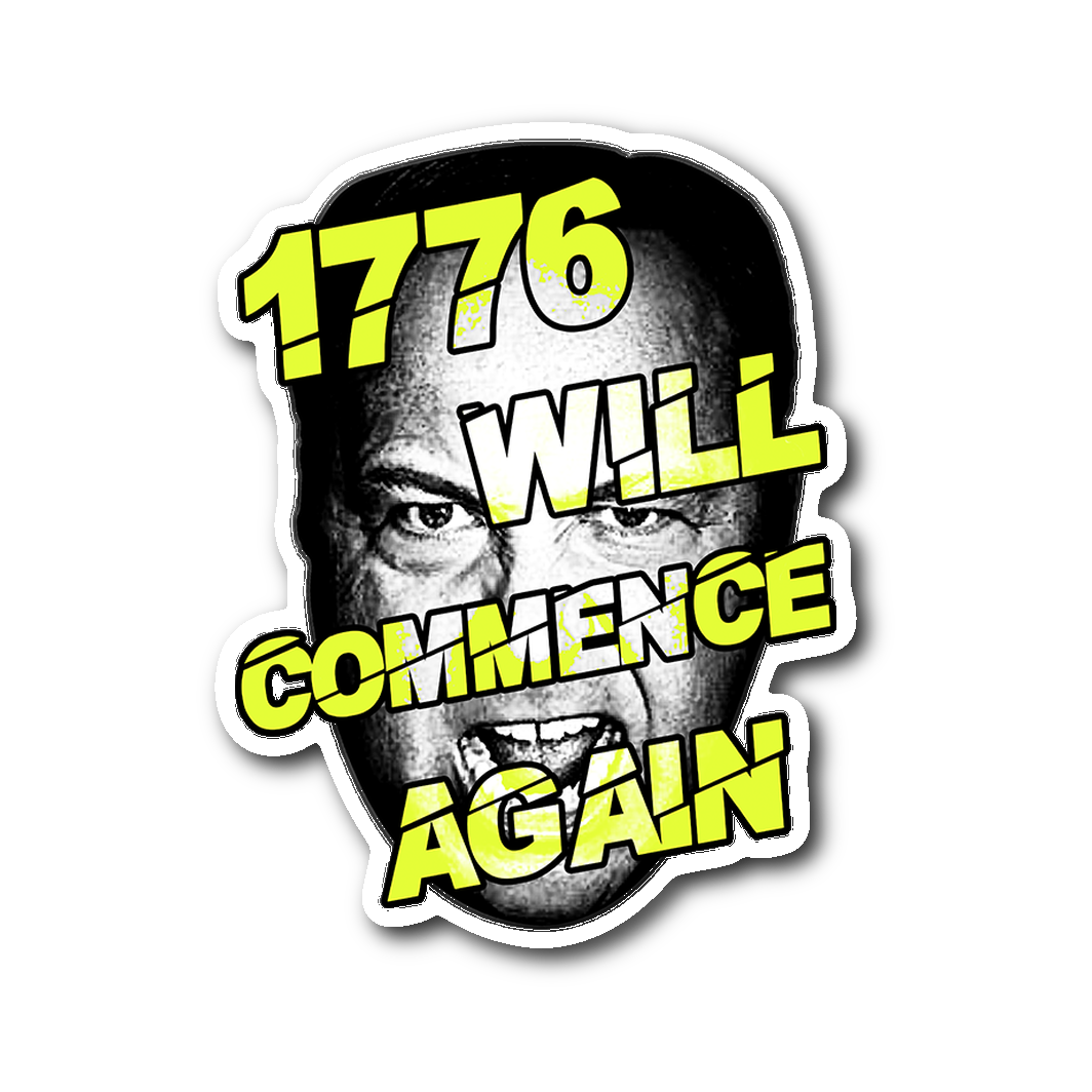 1776 Will Commence Again Sticker