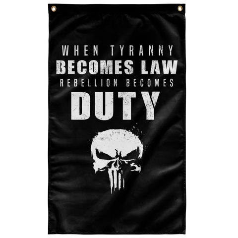When Tyranny Becomes Law, Rebellion Becomes Duty Flag