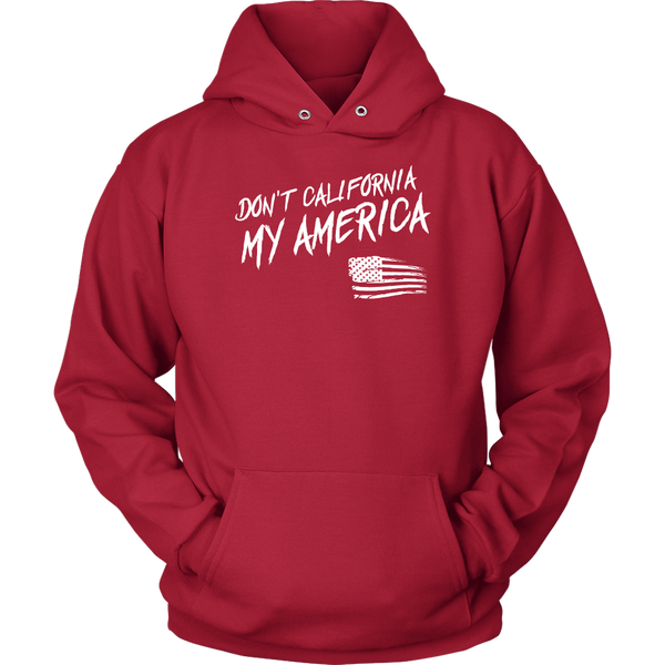 Don't California My America - THE MAGA SHOP
