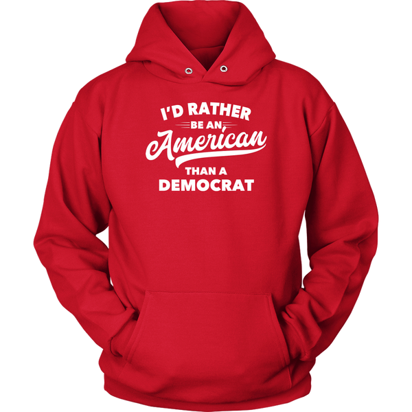 I'd Rather Be An American Than a Democrat