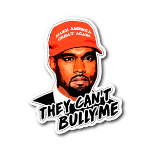 They Can't Bully Me Sticker - THE MAGA SHOP