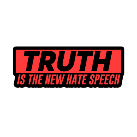 Truth is the new Hate Speech Sticker