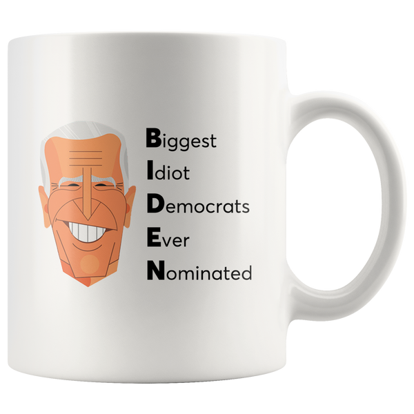 Biggest Idiot (BIDEN) Mug