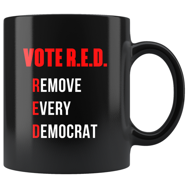 VOTE R.E.D. (Remove Every Democrat) Mug
