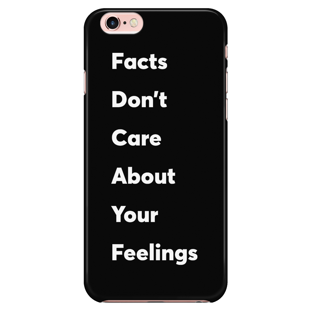 Facts > Feelings iPhone Case - THE MAGA SHOP