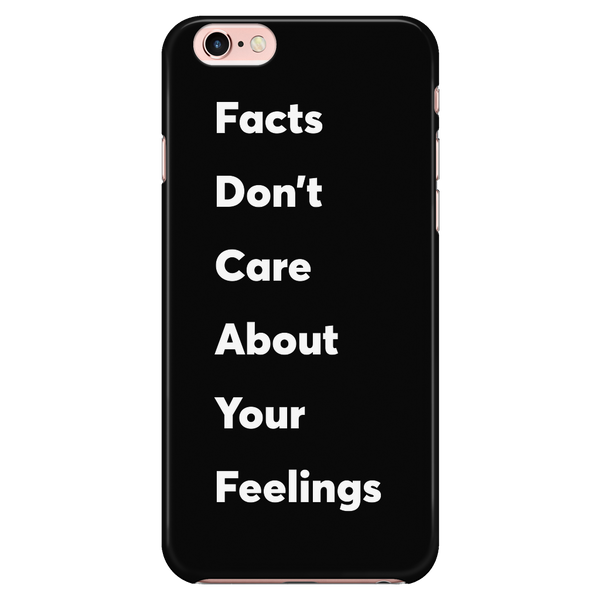Facts > Feelings iPhone Case