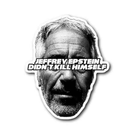 Jeffrey Epstein Didn't Kill Himself Sticker