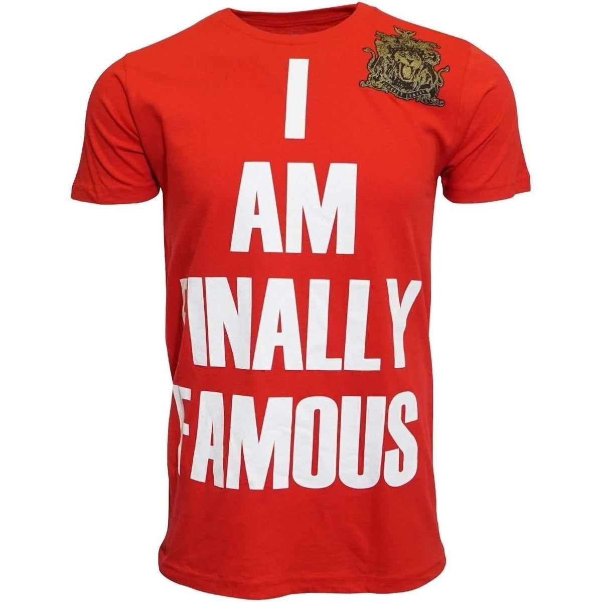 I AM FINALLY FAMOUS MEN T SHIRT