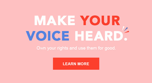 Plan your vote! Make your voice heard! Own your rights and use them for good.