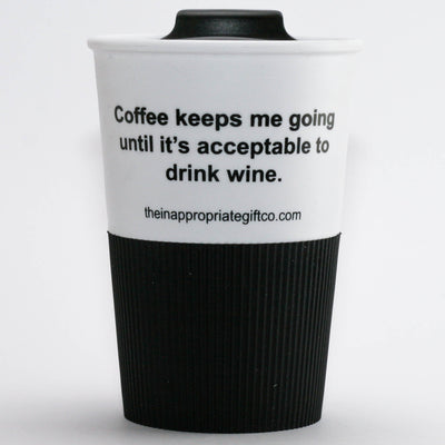 Coffee keeps me going until it's acceptable to drink wine travel cup TIGC The Inappropriate Gift Co