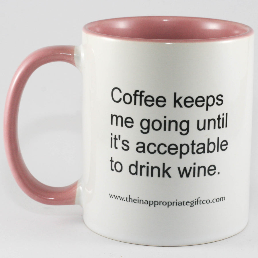 Coffee Keeps Me Going Until Wine Mug