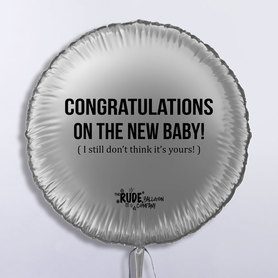 Congratulations On The New Baby! (Still Don't Think It's Yours)