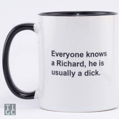 Everyone knows a Richard, he's usually a dick. TIGC The Inappropriate Gift Co