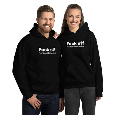 F#ck Off I'm Social distancing Unisex Hoodie TIGC The Inappropriate Gift Co