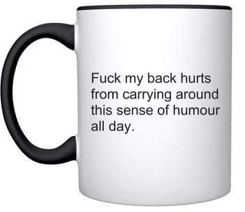 Fuck my back hurts from carrying around this sense of humour all day TIGC The Inappropriate Gift Co