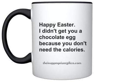 Happy Easter. You don't need the calories TIGC The Inappropriate Gift Co
