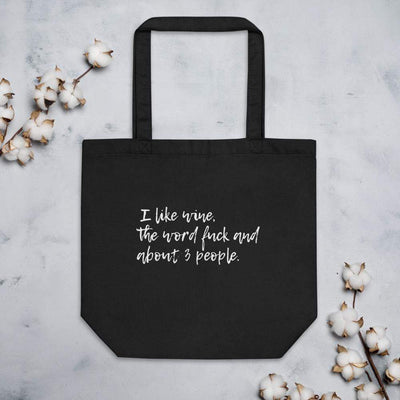 I like Wine, the word f*ck and about 3 people Eco Tote Bag TIGC The Inappropriate Gift Co