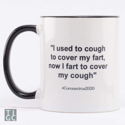 I used to cough to cover my fart, now I fart to cover my cough TIGC The Inappropriate Gift Co