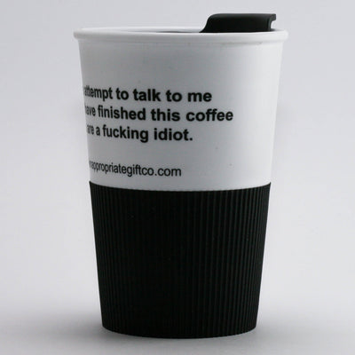 If you attempt to talk to me before I have finished this coffee you are a fucking idiot TIGC The Inappropriate Gift Co