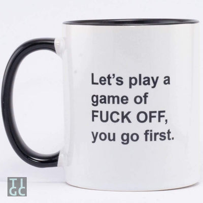 Lets play a game of fuck off you go first TIGC The Inappropriate Gift Co
