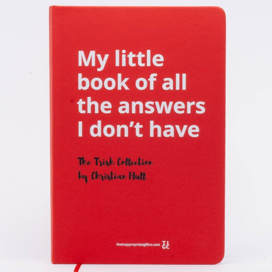 My little book of all the answers I don't have.