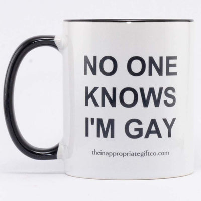No one knows I'm Gay Mug TIGC The Inappropriate Gift Co