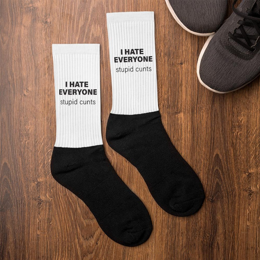 I HATE EVERYONE - Stupid C#nts Socks